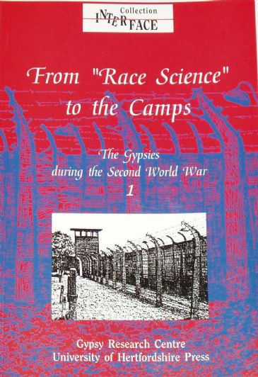 From Race Science to the Camps, The Gypsies during the Second World War, Volume 1